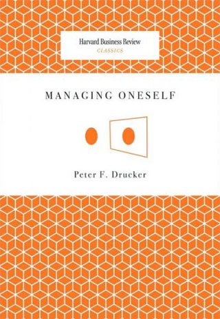 MANAGING ONESELF BY PETER DRUCKER